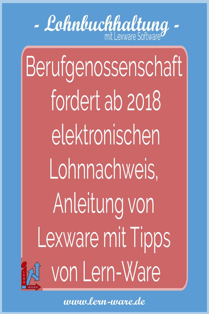 Lexware Lohn Berufgenossenschaft Fordert Ab 2018 Elektronischen