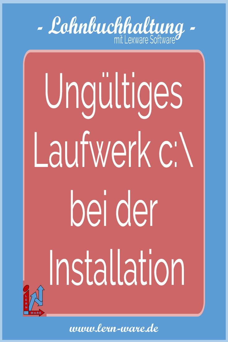 Ungueltiges Laufwerk c bei der Installation Lern Ware Hilfe Service fuer Lexware Software Onlinehilfe Schulungen Support GoldPartner
